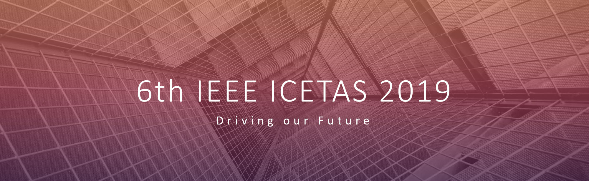 ICETAS 2019 – 6th IEEE Conference